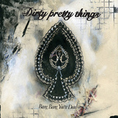 Bang Bang You're Dead de Dirty Pretty Things