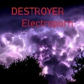 Electroporn by Destroyer