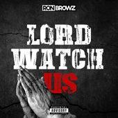 Lord Watch Us de Ron Browz