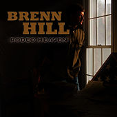 Rodeo Heaven by Brenn Hill