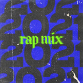 Rap Mix 2021 by Various Artists