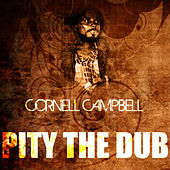 Pity The Dub de Cornell Campbell