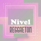 Nivel Reggaeton by Various Artists