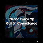 There Goes My Guilty Conscience de Various Artists