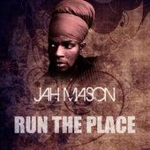 Run The Place by Jah Mason