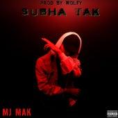 Subha Tak von Mj Mak
