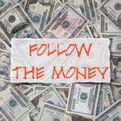 Follow The Money by Mr.Nikmoney