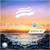 Uplifting Only 411: No-Talking DJ Mix: Ori's Top 50 Instrumental Uplifters of 2020 - Part 1 [FULL] by Ori Uplift