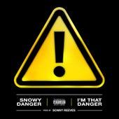 I'm That Danger di Snowy Danger