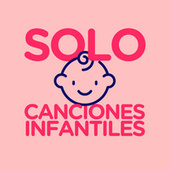 Solo Canciones Infantiles de Various Artists