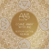 Come Away With Me (Boddhi Satva Remix) by Awa Ly