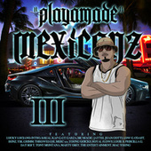 PlayaMade Mexicanz III by Various Artists