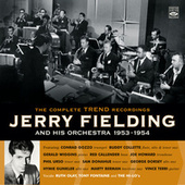 Jerry Fielding and His Orchestra 1953-1954. The Complete Trend Recordings fra Jerry Fielding