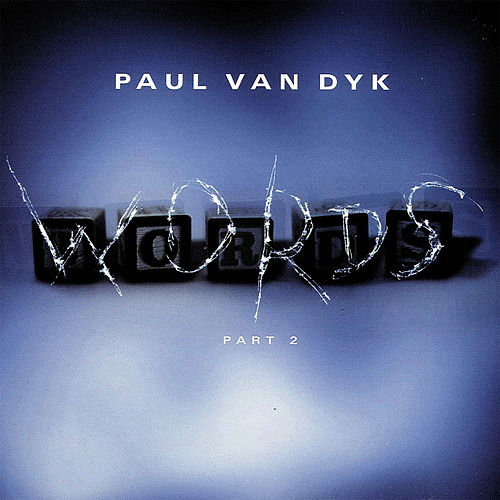 Words von Paul Van Dyk