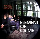 Immer da wo du bist bin ich nie de Element Of Crime