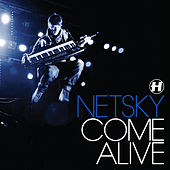 Come Alive by Netsky