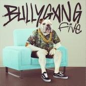 Bullygang de FIVE