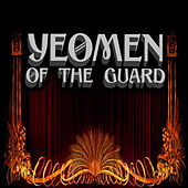 Yeomen of the Guard by The D'oyly Opera Carte Company