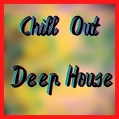 Chill Out Deep House (Remix) by MK