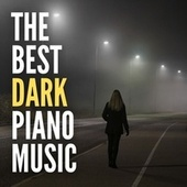 The Best Dark Piano Music by Cinematic Piano