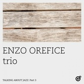 Talking About Jazz, Pt. 3 by Enzo Orefice Trio