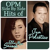 Opm Side By Side Hits of Ella May Saison & Jun Polistico by Various Artists