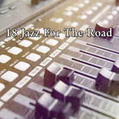 18 Jazz for the Road by Peaceful Piano