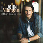 Coldest Beer In Town by John Morgan