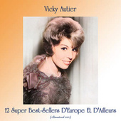 12 super best-sellers d'Europe et d'ailleurs (Remastered 2021) by Vicky Autier