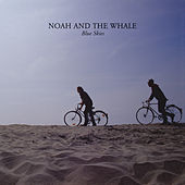 Blue Skies by Noah and the Whale