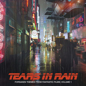 Forsaken Themes From Fantastic Films, Vol. 1: Tears In Rain von Various Artists