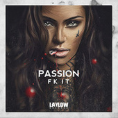 Fk It by Passion