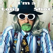 (I'm a) Long Shot by Captain Green Beard and the Collective