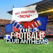 All Together Now: The Football Club Anthems by Various Artists