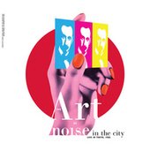 Noise in the City (Live in Tokyo, 1986) fra Art of Noise