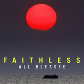 All Blessed (Deluxe) by Faithless