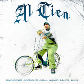Al Cien by Remik Gonzalez, Berbal, Vandalic & B-Raster