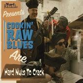 Hard Nuts to Crack von Cookin' Raw Blues