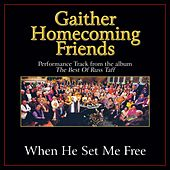 When He Set Me Free Performance Tracks by Bill & Gloria Gaither