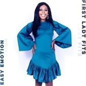 Easy Emotion by First Lady Fits
