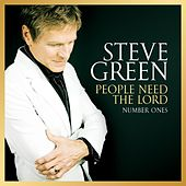 People Need the Lord: Number Ones by Steve Green