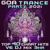 Goa Trance Party 2021 Top 40 Chart Hits, Vol. 6 DJ Mix 3Hr by Goa Doc