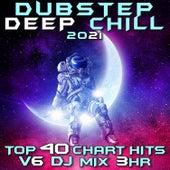 Dubstep Deep Chill 2021 Top 40 Chart Hits, Vol. 6 DJ Mix 3Hr by Dubstep Spook