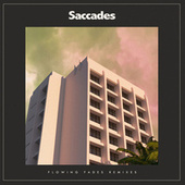 Flowing Fades Remixes de Saccades