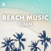 Beach Music (Clean) by Various Artists