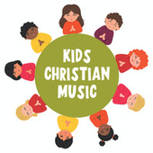Kids Christian Music by Various Artists