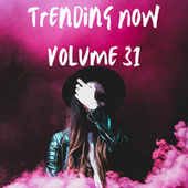 Trending Now Volume 31 by Various Artists