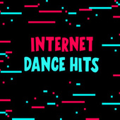 Internet Dance Hits by Various Artists