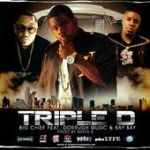 Triple D Anthem (feat. Dorrough Music, Bay Bay & Producer Mista E) - Single by Big Chief