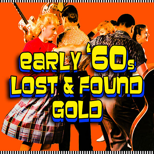 Early '60s Lost & Found Gold by Various Artists